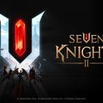 《七騎士》續作 網石《七騎士 2》正式邁向全球  原創且滿足視覺饗宴的高品質RPG冒險手機遊戲